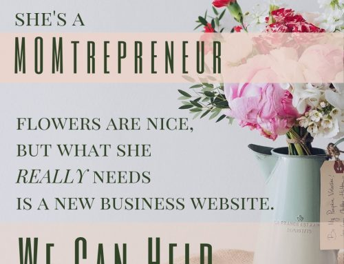 "Why Every ""MOMtrepreneur"" Should Invest in a New Business Website"