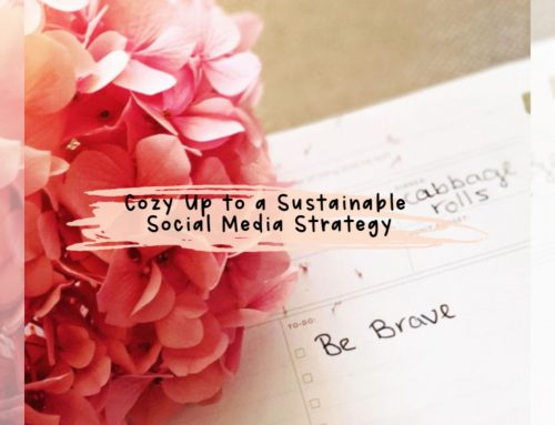 Cozy Up to a Sustainable Social Media Strategy
