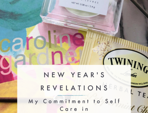 New Year's Revelations | My Commitment to Self Care in 2020
